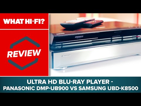 Ultra HD Blu-ray player review - Panasonic DMP-UB900 vs Samsung UBD-K8500