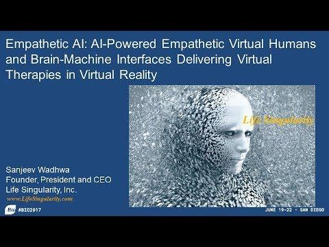 BIO 2017 - Empathetic AI - Moderator: Sanjeev Wadhwa, CEO, Life Singularity