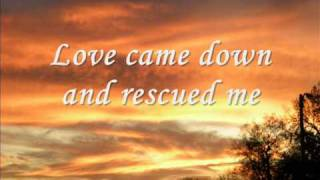 Love Came Down-Brian Johnson Lyric Video