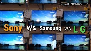 Sony v/s Samsung v/s L G...Non Smart,Hd Smart & Full Hd Smart..Live Picture Comparison..