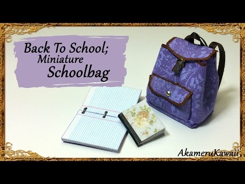 Back To School; Miniature Schoolbag / Backpack Tutorial