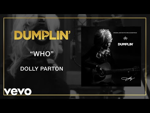 Dolly Parton - Who (from the Dumplin' Original Motion Picture Soundtrack [Audio]) Mp3