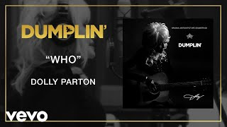 Dolly Parton - Who (from the Dumplin' Original Motion Picture Soundtrack [Audio])