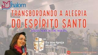 Transbordando a Alegria do Espírito Santo (15/03/2020) | Daisy Soccio Souza