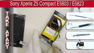How to disassemble 📱 Sony Xperia Z5 Compact E5803 / E5823 Take apart Tutorial