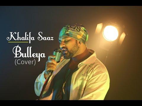 Khalifa Saaz || Bulleya(Cover) – Ae Dil...