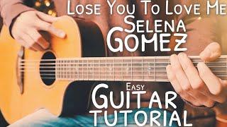Lose You To Love Me Selena Gomez Guitar Tutorial // Lose You To Love Me Guitar // Guitar Lesson #745
