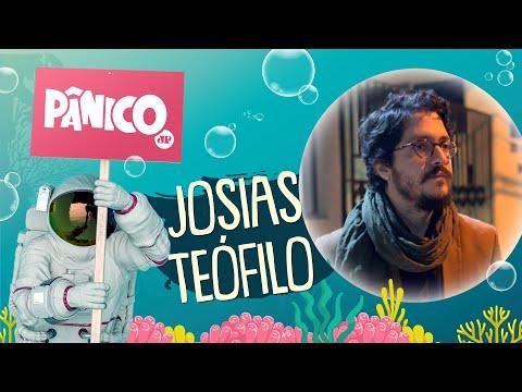 JOSIAS TEÓFILO - PÂNICO - 17/09/21
