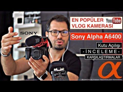 Sony A6400 Kutu Açılışı - İnceleme - A6300 Ile Karşılaştırma