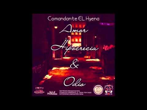 Amor, Hipocrecia Y Odio Ft. Comandante El Hyena (Prod. By Maniako - Mixed By Yadier)