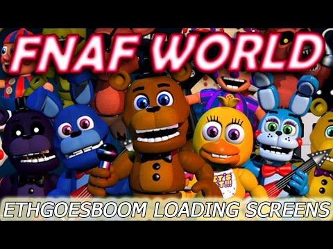 FNAF World - All EthGoesBOOM Loading Screens