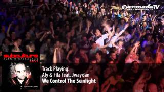 Aly & Fila feat.  Jwaydan - We Control The Sunlight - Subculture 2011 preview