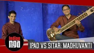 iPad vs Sitar  Madhuvanti Dharmavati   Best of Indian Classical Music