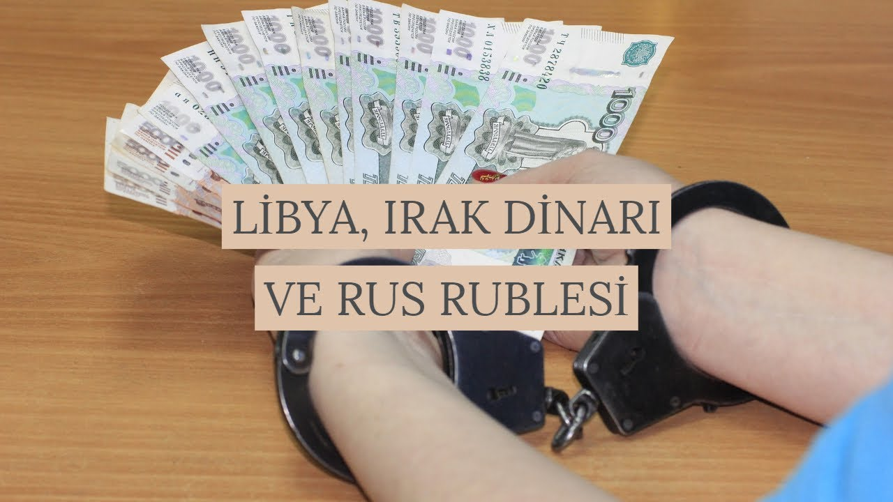 Libya Dinarı Irak Ve Rus