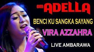 Download BENCI KU SANGKA SAYANG || FIRA AZZAHRA || OM ADELLA