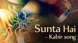 Sunta Hai - Kabir song