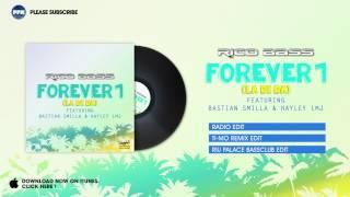 Rico Bass ft. Bastian Smilla & Hayley LMJ – Forever 1 (La Di Da) (Ti-Mo Remix Edit)