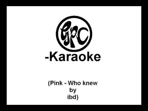 [GPC-Karaoke] ibd: Pink - Who knew