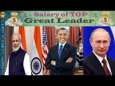 Daily,Monthly,Yearly Salary Of World Leaders | Obama | Putin | Modi of this year