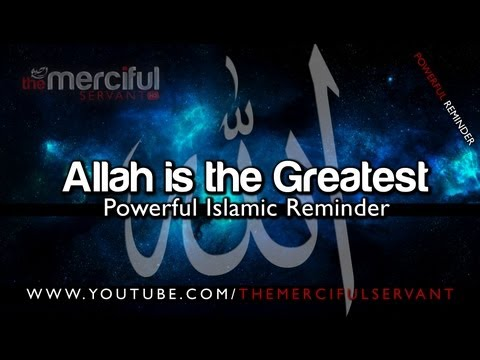 Allah Is The Greatest ᴴᴰ - [Powerful Spoken Word Reminder]