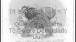 Rakim Y Kem-Y & Dj Leonex - Quiero Conocerte  SexMusicCompany.wmv
