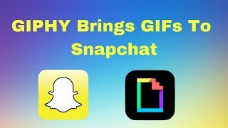 Snapchat: How To Add GIFs To Your Snaps!   Update 2018 Video