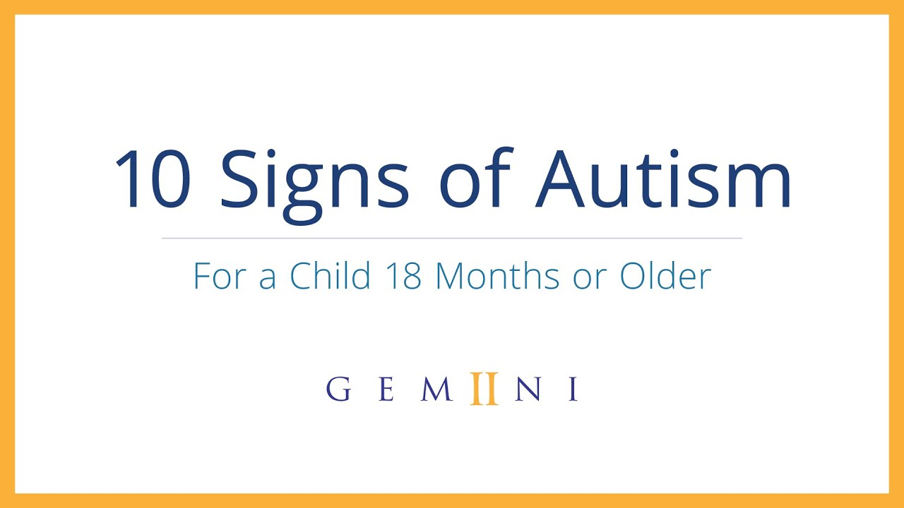 Signs Of Autism By 18 Months Evident In >> 10 Signs Of Autism Gemiini Signs Of Autism In Children Youtube