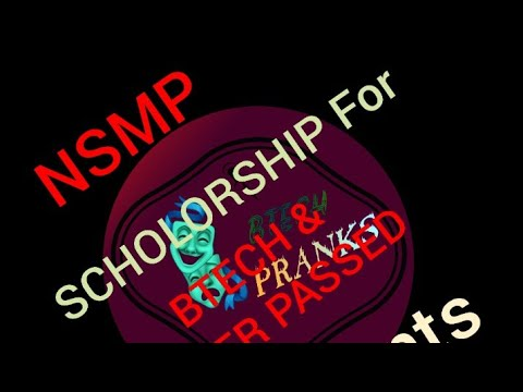 NSMP SCHOLARSHIP FOR INTER PASSED AND FOR BTECH STUDYING ...