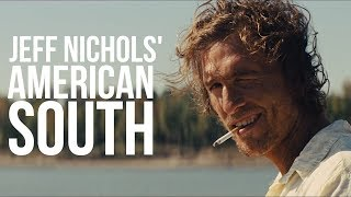 Jeff Nichols' Image of The American South