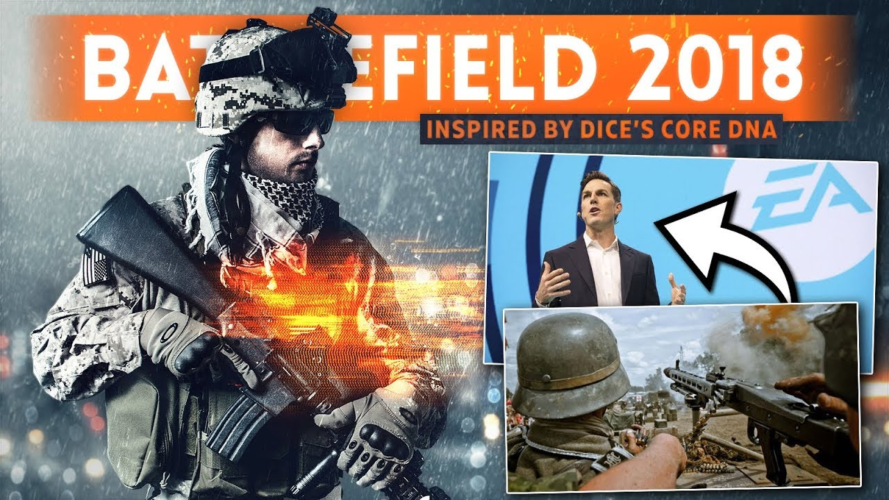 """BATTLEFIELD 2018 Will """"Take Inspiration From DICE's Core DNA"""" Says EA CEO (Next Battlefield Game)"""