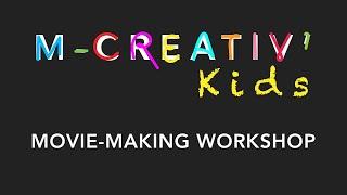 M CREATIV'Kids   Movie-making Workshop