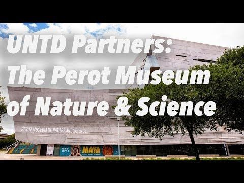 Science Education at The Perot Museum - UNT Dallas