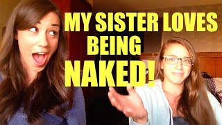 MY SISTER GETS NAKED!