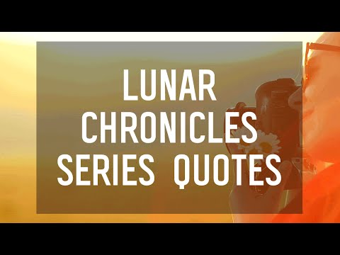 Lunar Chronicles: 8 Powerful Quotes from the Series by Marissa Meyer
