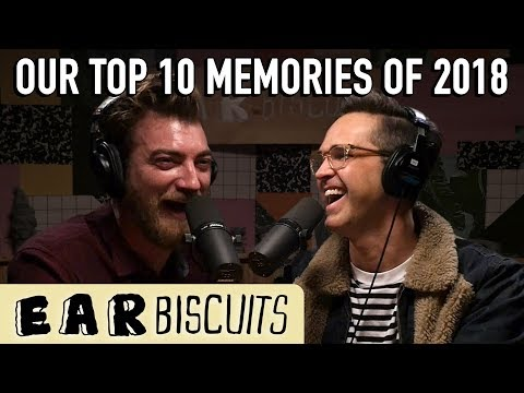 What Are Our Top 10 Moments of 2018? | Ear Biscuits Ep. 174