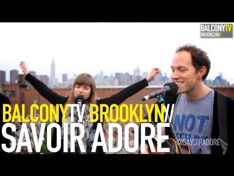 SAVOIR ADORE - LOVELIEST CREATURE / DREAMERS (BalconyTV)