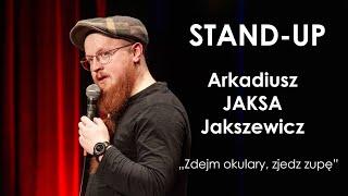 Arkadiusz Jaksa Jakszewicz Zdejm okulary zjedz zupę Stand up 2019