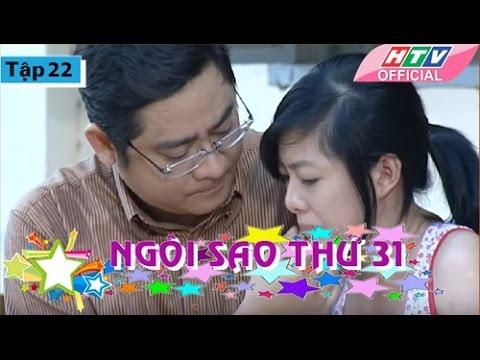 Ngôi Sao Thứ 31 - Tập 22| Phim Bộ Việt Nam Đặc Sắc Hay Nhất 2017