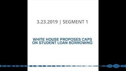3-23-2019 | SEGMENT 1 | WHITE HOUSE PROPOSES CAPS ON STUDENT LOAN BORROWING
