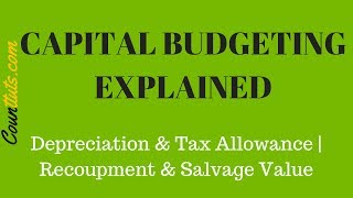 Salvage Value & Wear and Tear Explained with EXAMPLES | CAPITAL BUDGETING
