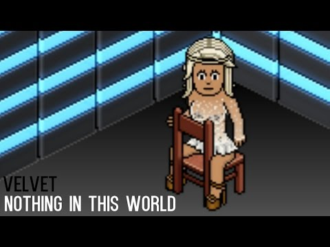 [Habbo] Nothing In This World - Velvet