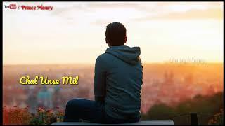 New Romantic What'sapp Status | Dil Kehta Hai Chal Unse Mil | Lyrics | 30 Second What'saap Status