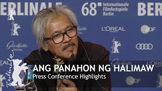 Ang Panahon ng Halimaw | Press Conference Highlights | Berlinale 2018