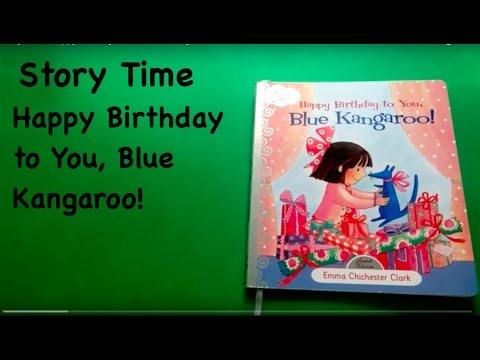 Story Time: Happy Birthday To You, Blue Kangaroo!