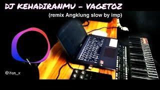 Download Dj Angklung KEHADIRANMU tik tok by imp ( remix slow terbaru 2020 )