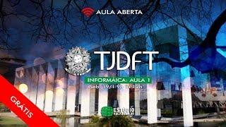 Aula Aberta - TJDFT - Informática: Aula 1 - Prof. Léo Matos