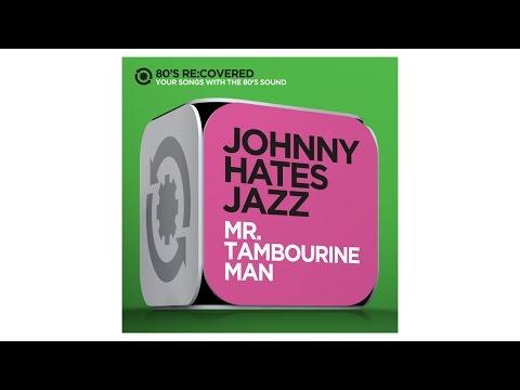 Mr. Tambourine Man - Originally by Bob Dylan - Johnny Hates Jazz -80´s Re:Covered