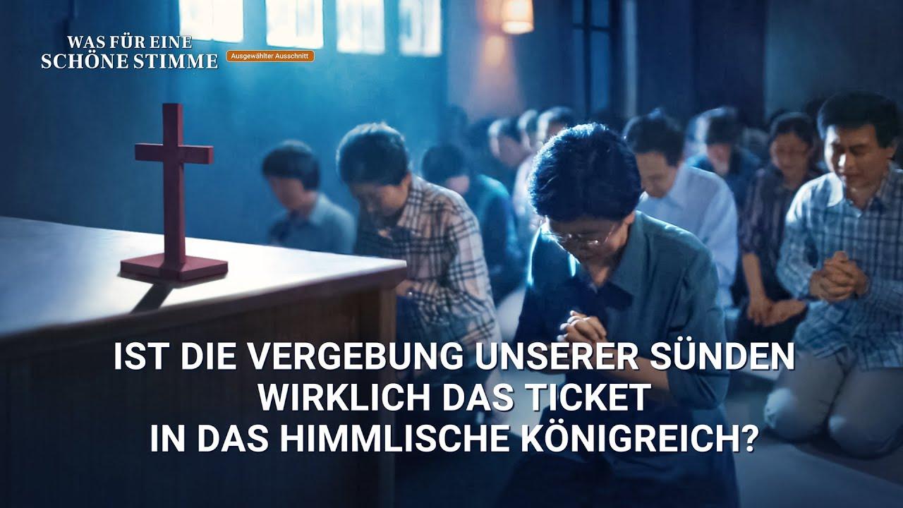 Christlicher Film   Was für eine schöne Stimme Clip 4 – Ist die Vergebung unserer Sünden wirklich das Ticket in das himmlische Königreich?