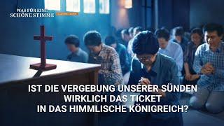 Christliche Film Clip - Ist die Vergebung unserer Sünden wirklich das Ticket in das himmlische Königreich?