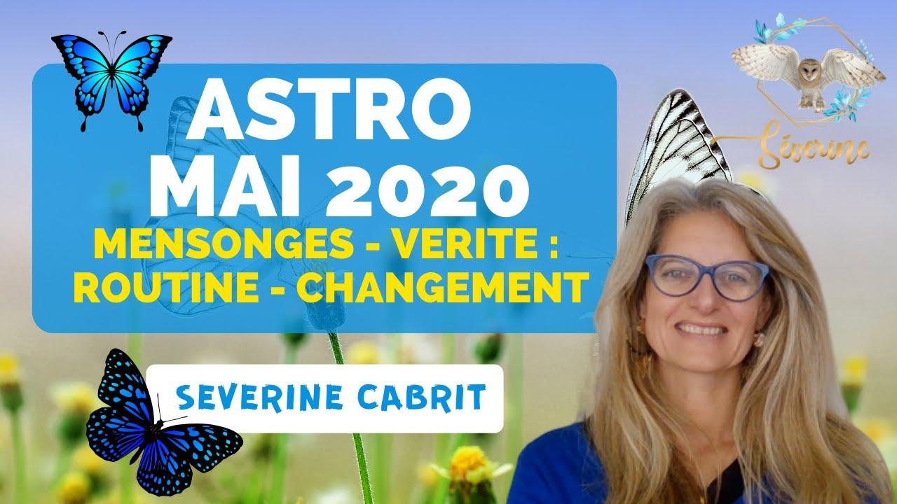 Astro Mai 2020 : MENSONGES -VERITE, ROUTINE -CHANGEMENT